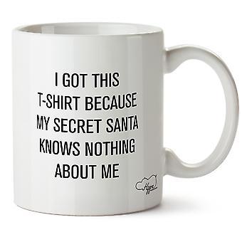 Hippowarehouse ho ottenuto questa t-shirt perché mio Babbo Natale segreto non sa nulla di Me stampato Mug tazza ceramica 10oz
