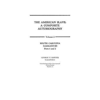 L'esclave américain en Caroline du Sud récits parties 1 et 2 Vol. 2 de Rawick & Jules