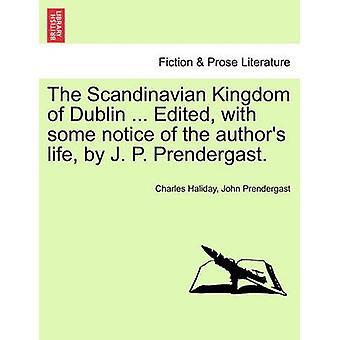 ダブリンのスカンジナビアの王国.J. p. プレンダーガストによって著者の人生のいくつかのお知らせと編集。ハマベハヤトビバエ ・ チャールズによって