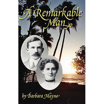 Ein bemerkenswerter Mann von Mayne & Barbara