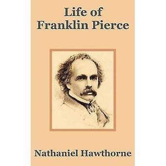 Leven van Franklin Pierce door Hawthorne & Nathaniel