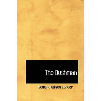 Bushman av Landor & Edward Wilson