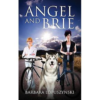 Angel and Brie by Lopuszynski & Barbara
