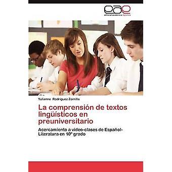 La Comprension de Textos Linguisticos En Preuniversitario von Rodr Guez Zorrilla & Yulianne