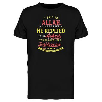 I Said To Allah I Hate Life Tee Men's -Image by Shutterstock