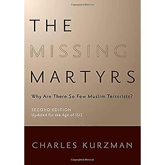 The Missing Martyrs - Why Are There So Few Muslim Terrorists? by The M
