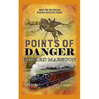 Points of Danger by Edward Marston - 9780749023522 Book