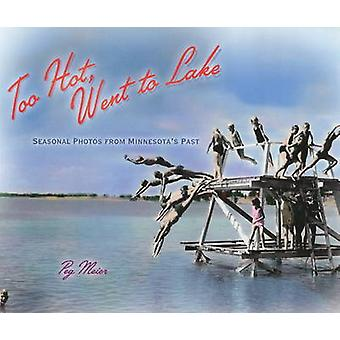 Too Hot - Went to Lake - Seasonal Photos from Minnesota's Past by Peg