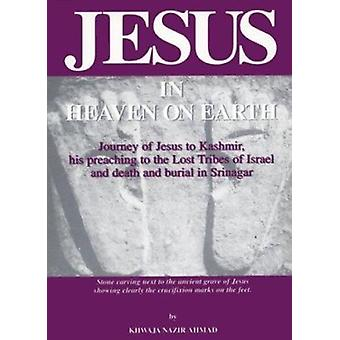 Jesus in Heaven on Earth by Khwaja Nazir Ahmad - 9780913321768 Book