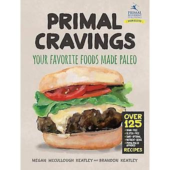 Primal Cravings - Your Favorite Foods Made Paleo by Brandon And Megan