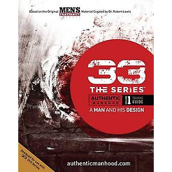 33 the Series - Volume 1 Training Guide - A Man and His Marriage by Me