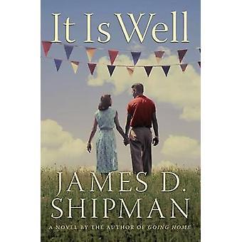 It is Well - A Novel by James D. Shipman - 9781503939479 Book