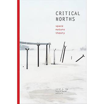 Critical Norths - Space - Nature - Theory by Sarah Jaquette Ray - 9781
