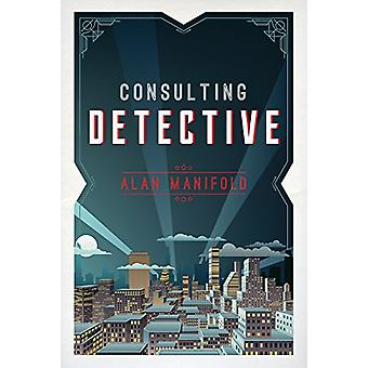 Consulting Detective by Alan Manifold - 9781618511225 Book