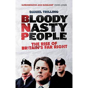 Bloody Nasty People - The Rise of Britain's Far Right (2nd Revised edi