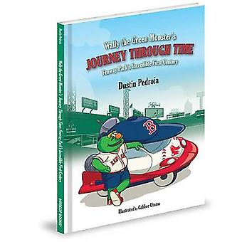 Wally the Green Monster's Journey Through Time - Fenway Park's Incredi