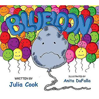 Blueloon by Julia Cook - Anita DuFalla - 9781937870041 Book