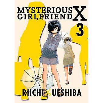 Mysterious Girlfriend X Volume 3 - Volume 3 by Riichi Ueshiba - 978194