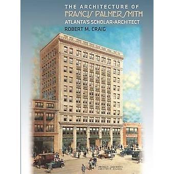 A arquitetura de Francis Palmer Smith - estudioso Architec do Atlanta