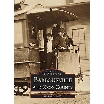 Barbourville & Knox County by Michael C Mills - 9780738505855 Book