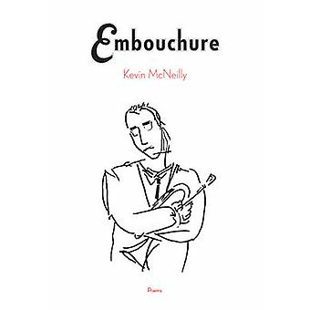 Embouchure by Kevin McNeilly - 9780889712584 Book