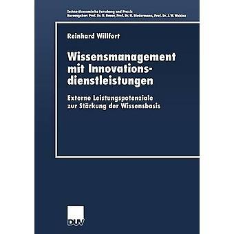 Wissensmanagement mit Innovationsdienstleistungen externe Leistungspotenziale Zur Strkung der Wissensbasis by Willfort & Reinhard