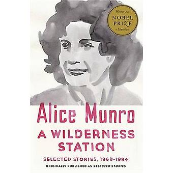 A Wilderness Station - Selected Stories - 1968-1994 by Alice Munro - 9
