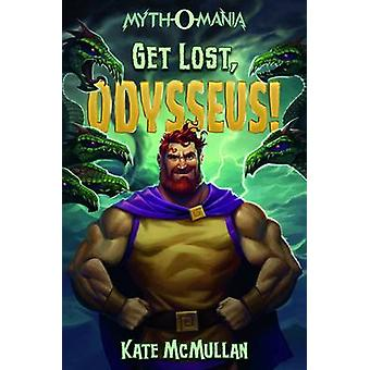 Get Lost - Odysseus! by Kate McMullan - 9781434291936 Book