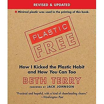 Sans plastique: Comment j'ai viré l'habitude en plastique et comment vous pouvez aussi