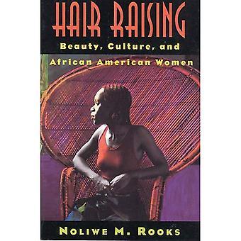 Hair Raising: Schönheit, Kultur und afro-amerikanischen Frauen