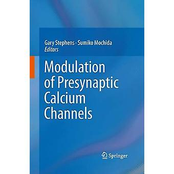 Presynaptisten kalsium kanavien modulaatio Stephens & Gary