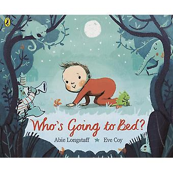 Whos Going to Bed by Abie Longstaff