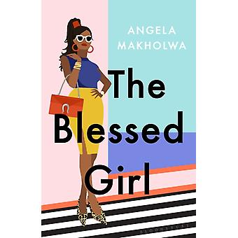 Blessed Girl by Angela Makholwa