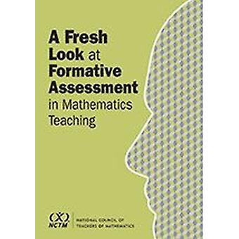 A Fresh Look at Formative Assessment in Mathematics Teaching by Edited by Valerie L Mills & Edited by Edward A Silver