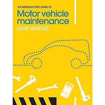 Introductory Guide to Motor Vehicle Maintenance by Philip Knott