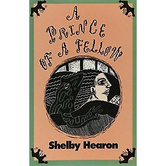 Prince of a Fellow by Hearon-S - 9780875650999 Book