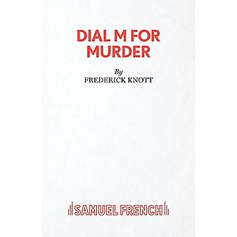 Dial M For Murder  A Play by Knott & Frederick