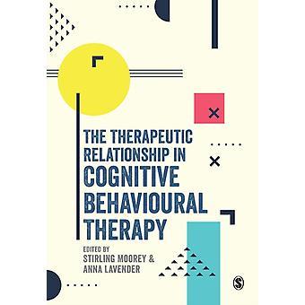 Terapeutiskt förhållande i kognitiv beteendeterapi av Stirling Moorey