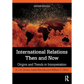 International Relations Then and Now by A J R Groom