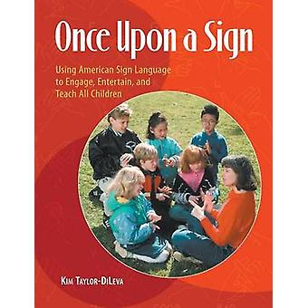 Once Upon a Sign - Using American Sign Language to Engage - Entertain