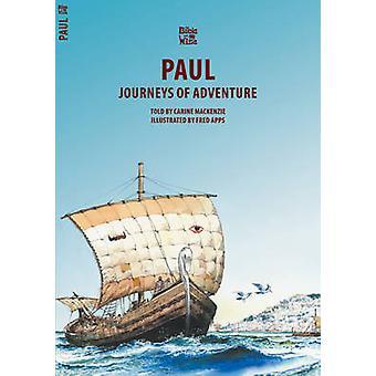 Paul  Journeys of Adventure by Carine Mackenzie