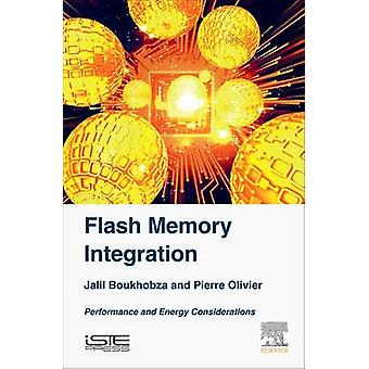 Flash Memory Integration Performance and Energy Issues by Boukhobza & Jalil