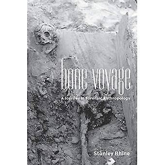 Bone Voyage: A Journey in Forensic Anthropology