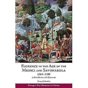 Florence in the Age of the Medici and Savonarola, 1464-1498: A Short History with Documents (Passages: Key Moments in History)
