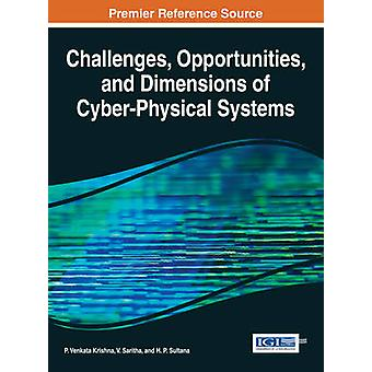 Challenges Opportunities and Dimensions of CyberPhysical Systems by Krishna & P. Venkata