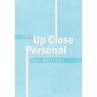 Getting Up Close and Personal by Williams & Dee