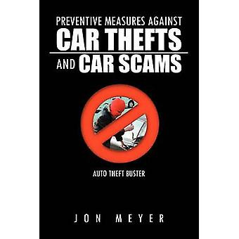 Preventive Measures Against Car Thefts And Car Scams by MEYER & JON