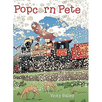 Popcorn Pete by Bailey & Vicky