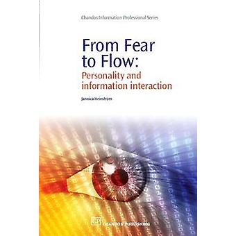 From Fear to Flow Personality and Information Interaction by Heinstrom & Jannica
