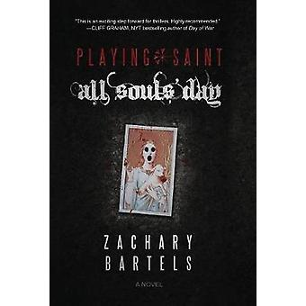 Playing Saint   All Souls Day by Bartels & Zachary